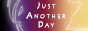 88x31 Just Another Day Banner